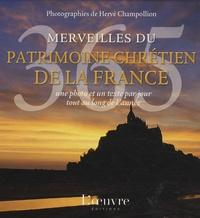 Hervé Champollion - 365 Merveilles du patrimoine chrétien de la France - Une photo et un texte par jour tout au long de l'année.
