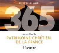 Hervé Champollion - 365 merveilles du patrimoine chrétien de la France.