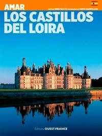 Aimer les châteaux de la loire - Hervé Champollion |