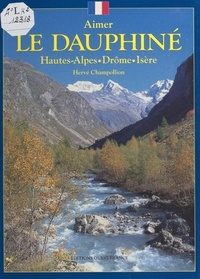 Hervé Champollion et Annick Saint Sabin - Le Dauphiné - Hautes-Alpes, Drôme, Isère.