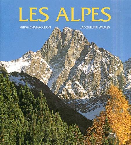 Hervé Champollion et Jacqueline Wilmes - Les Alpes.