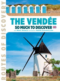 Hervé Champollion et Marc Nagels - Vendée - So much to discover, Edition en anglais.