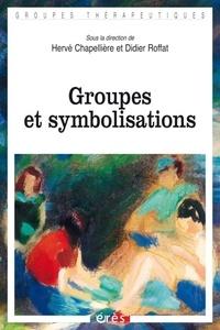 Hervé Chapellière et Didier Roffat - Groupes et symbolisations.