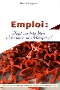 Emploi : tout va très bien Madame la Marquise! - Chronique dun temps passé au service dun temps futur.pdf