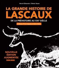 Hervé Chassain et Denis Tauxe - La grande histoire de Lascaux - De la préhistoire au XXIe siècle.