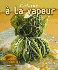 Hervé Chaumeton et Patrick André - Cuisine à la vapeur.