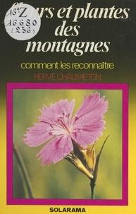 Hervé Chaumeton et Yves Michelin - Fleurs et plantes des montagnes.