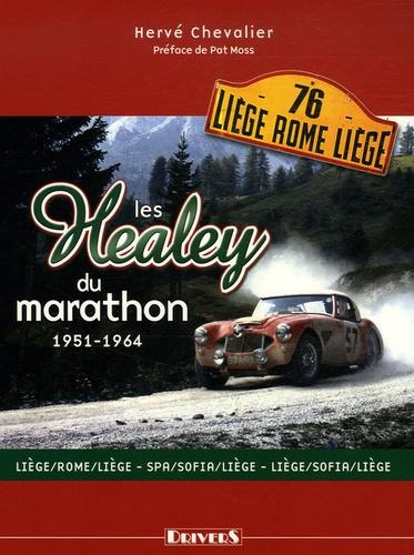 Hervé Chevalier - Les Healey du marathon 1951-1964.