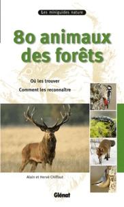 Hervé Chiffaut et Alain Chiffaut - 80 Animaux des forêts.
