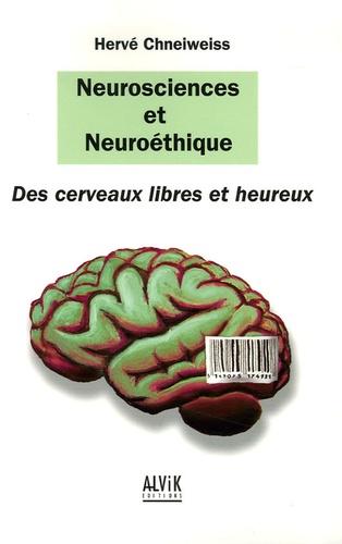Hervé Chneiweiss - Neurosciences et neuroéthique, des cerveaux libres et heureux.