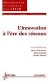 Hervé Christofol et Simon Richir - L'innovation à l'ère des réseaux.