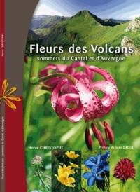 Hervé Christophe - Fleurs des volcans - Sommets du Cantal et d'Auvergne.