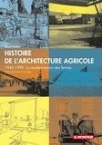 Hervé Cividino - Histoire de l'architecture agricole - 1945-1999. La modernisation des fermes.