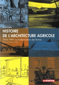 Hervé Cividino - Histoire de l'architecture agricole - 1945-1999, la modernisation des fermes.