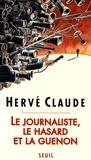 Hervé Claude - Le journaliste, le hasard et la guenon.