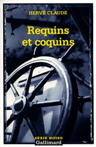 Hervé Claude - Requins et coquins.