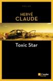 Hervé Claude - Toxic Star.