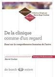 Hervé Cochet - De la clinique comme d'un regard - Essai sur la compréhension humaine de l'autre.