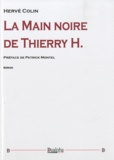 Hervé Colin - La main noire de Thierry H..