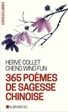 Hervé Collet et Cheng Wing fun - 365 poèmes de sagesse chinoise.