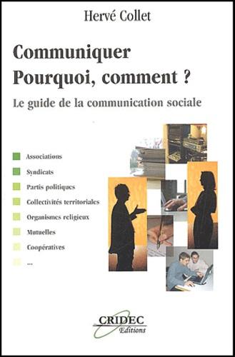 Hervé Collet - Communiquer : pourquoi, comment ? - Le guide de la communication sociale.
