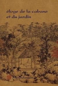 Hervé Collet et Wing Fun Cheng - éloge de la cabane et du jardin.