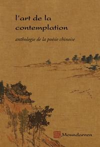 Hervé Collet - L'art de la contemplation - Anthologie de la poésie chinoise.