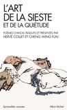 Hervé Collet et Wing Fun Cheng - L'Art de la sièste et de la quiètude - Poèmes chinois.