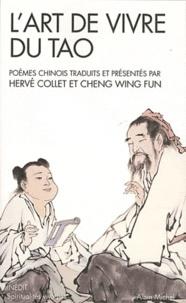 Hervé Collet et Wing Fun Cheng - L'art de vivre du tao - Poèmes traduits du chinois et présentés par Hervé Collet et Cheng Wing Fun.
