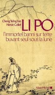 Li Po- L'immortel banni sur terre buvant seul sous la lune - Hervé Collet pdf epub