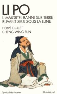 Hervé Collet et Wing Fun Cheng - Li Po - L'immortel banni sur terre buvant seul sous la lune.