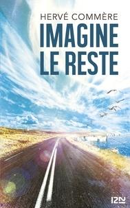 Hervé COMMÈRE - Extraits gratuits  : Imagine le reste - extrait offert.