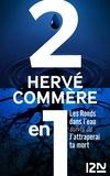 Hervé COMMÈRE - Les Ronds dans l'eau suivis de J'attraperai ta mort.