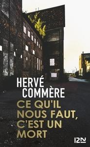 Hervé Commère - Ce qu'il nous faut, c'est un mort.