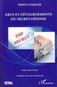 Hervé Cosquer - Abus et détournements du secret-défense.