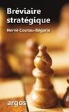 Hervé Coutau-Bégarie - Bréviaire stratégique.