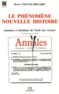 Hervé Coutau-Bégarie - Le Phénomène nouvelle histoire grandeur et décadence de l'école des Annales.
