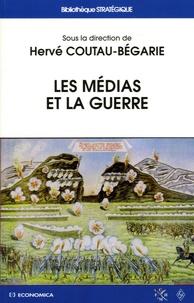 Hervé Coutau-Bégarie - Les médias et la guerre.
