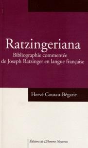 Hervé Coutau-Bégarie - Ratzingerana - Bibliographie commentée de joseph ratzinger en langue française.