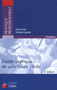 Hervé Croze et Christian Laporte - Guide pratique de la procédure civile.