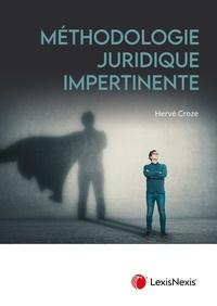 Hervé Croze - Méthodologie juridique impertinente.