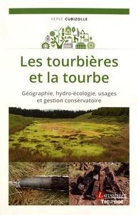 Hervé Cubizolle - Les tourbières et la tourbe - Géographie, hydro-écologie, usages et gestion conservatoire.