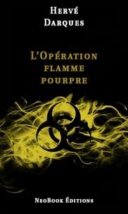 Hervé Darques - L'Opération flamme pourpre.