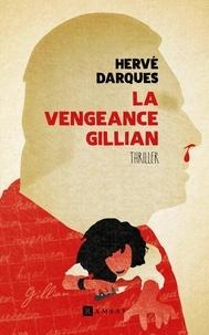 Hervé Darques - La vengeance Gillian.
