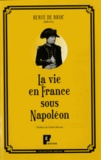 Hervé de Broc - La vie en France sous Napoléon.