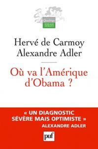 Hervé de Carmoy et Alexandre Adler - Où va l'Amérique d'Obama ?.