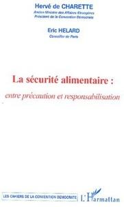 Hervé de Charette et Eric Helard - La sécurité alimentaire : entre précaution et responsabilisation.