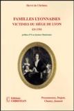Hervé de Christen - Familles lyonnaises victimes du siège de Lyon en 1793 - Pessonneaux, Dujast, Chaney, Janmot.