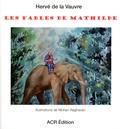 Hervé de La Vauvre - Les fables de Mathilde.