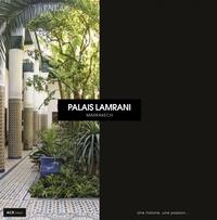 Hervé de La Vauvre et Michaël Guez - Palais Lamrani - Une histoire, une passion....
